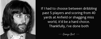 A genius and controversial figure in the football community with quotes like this.